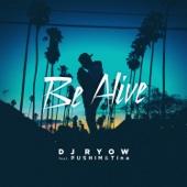 Be Alive (feat. PUSHIM & Tina)