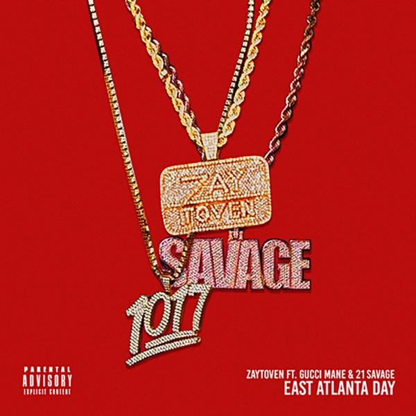 East Atlanta Day (feat. Gucci Mane & 21 Savage) - Single, Zaytoven