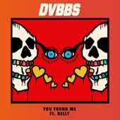 You Found Me (feat. Belly) - Single, DVBBS