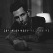 Devin Dawson - All on Me  artwork