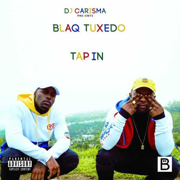 Blaq Tuxedo - DJ Carisma Presents: Tap In (2017) [WEB FLAC] Download