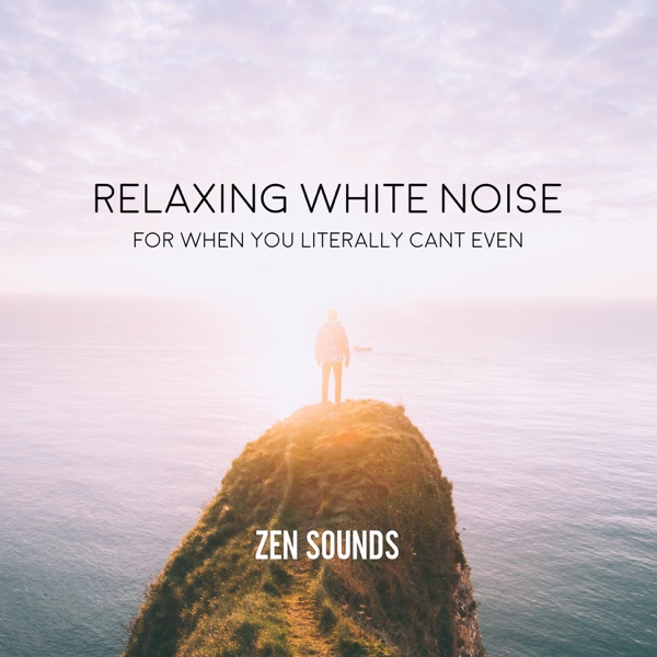 Relaxing White Noise for When You Literally Can't Even | Zen Sounds