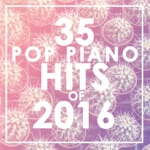 35 Piano Pop Hits of 2016