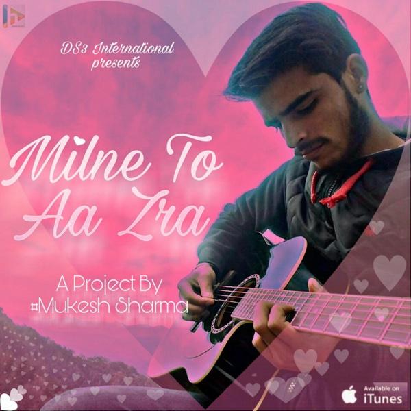 Milne To Aa Zara - Single | Mukesh Sharma