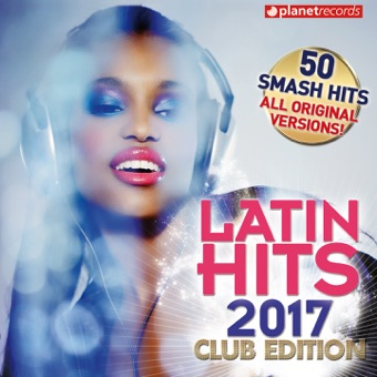 Latin Hits 2017 Club Edition – 50 Latin Music Hits (Reggaeton, Urbano, Salsa, Bachata, Dembow, Merengue, Timba, Cubaton Kuduro, Latin Fitness) – Various Artists