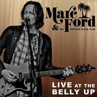 Live at the Belly Up – Marc Ford & the Neptune Blues Club