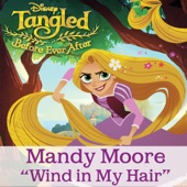 "Wind in My Hair (From ""Tangled: Before Ever After"") - Single"