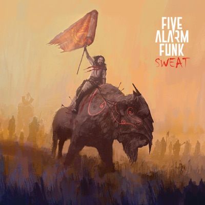 Five Alarm Funk – Sweat