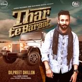 Thar Te Baraat (with Desi Crew) - Dilpreet Dhillon