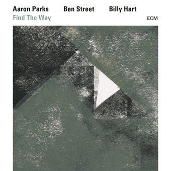 Find the Way – Aaron Parks, Ben Street & Billy Hart