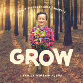 Grow (Family Worship)