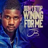 Don't Stop Wining for Me - Single