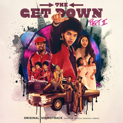 The Get Down II: Original Soundtrack From The Netflix Original Series