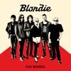 Fun (Remixes), Blondie