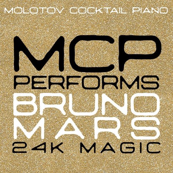 MCP Performs Bruno Mars 24K Magic Molotov Cocktail Piano CD cover
