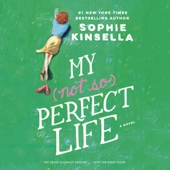 My Not So Perfect Life: A Novel (Unabridged) - Sophie Kinsella Cover Art