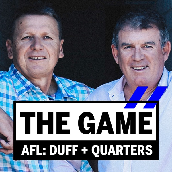 The Game: AFL with Duff and Quarters