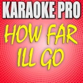 Download Karaoke Pro - How Far I'll Go (From