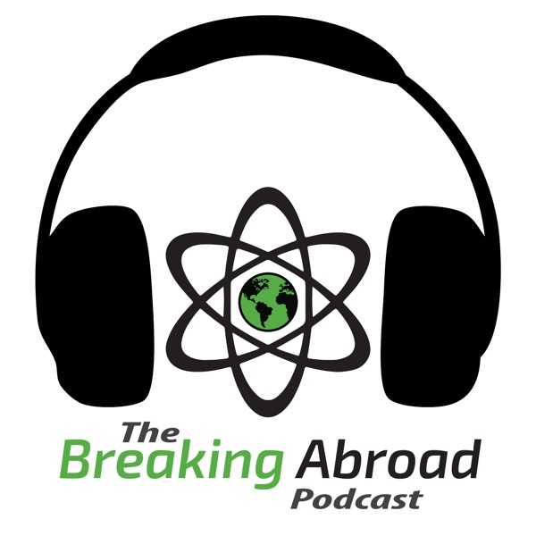 The Breaking Abroad Podcast