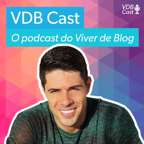 VDB Cast - O Podcast do Viver de Blog
