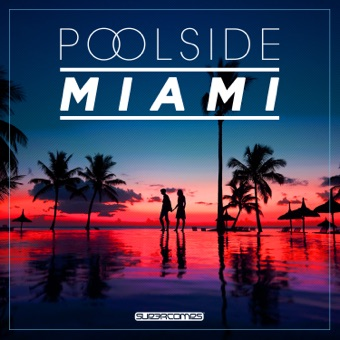 Poolside Miami 2017 – Various Artists