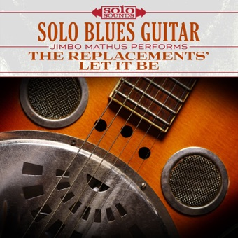 Solo Blues Guitar: Jimbo Mathus Performs the Replacements' Let It Be – Jimbo Mathus