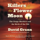 Killers of the Flower Moon: The Osage Murders and the Birth of the FBI (Unabridged) - David Grann Cover Art
