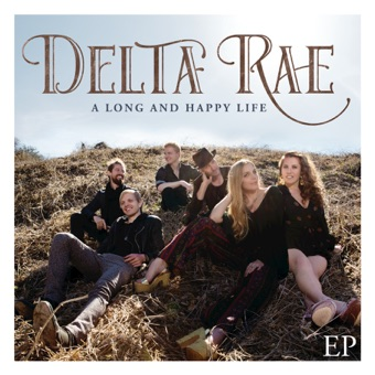 A Long and Happy Life EP – Delta Rae