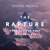 The Rapture: Your Blessed Hope in Dark Times