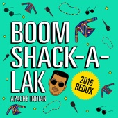 Download Apache Indian - Boom Shack-A-Lak (2016 Redux)