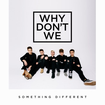 Something Different – EP – Why Don't We