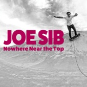 Nowhere Near the Top - Joe Sib
