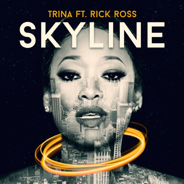 Skyline (feat. Rick Ross) - Single, Trina