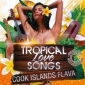 Tropical Love Songs - Cook Islands Flava