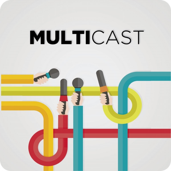 Podcast MultiCast