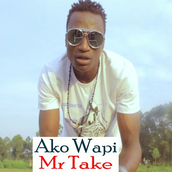 Ako Wapi - Single | Mr Take