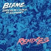 Blame (Remixes) [feat. Elliphant] - EP, Zeds Dead