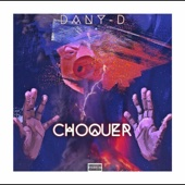 Choquer - Dany D.