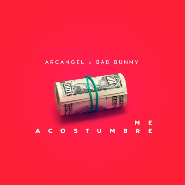 Me Acostumbre (feat. Bad Bunny) - Single, Arcángel