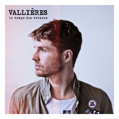Vincent Vallières– Le temps des vivants