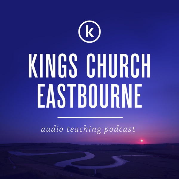 Kings Church Eastbourne Audio Teaching