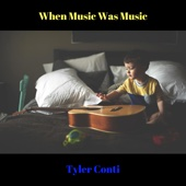 Tyler Conti - When Music Was Music artwork
