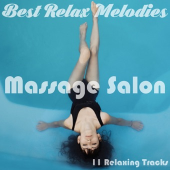 11 Relaxing Tracks: Massage Salon – Sounds of Nature, SPA, Wellness, Meditation Music, Dreaming, Background Music, Yoga Music for Yoga Class, Reiki Healing, Chakra Balancing, Tai Chi, Royalty Free – Best Relax Melodies