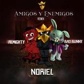 Amigos y Enemigos (Remix) [feat. Bad Bunny & Almighty] - Single, Noriel