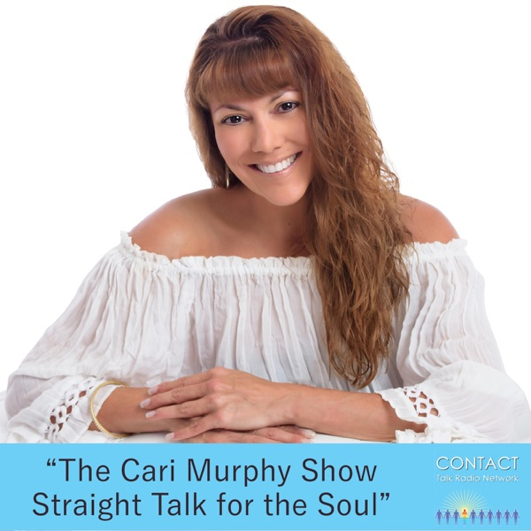 """The Cari Murphy Show Straight  Talk For The Soul""with Host Cari Murphy"
