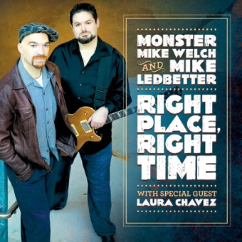 Right Place, Right Time – Monster Mike Welch & Mike Ledbetter