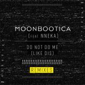 Do Not Do Me (Like Dis) [feat. Nneka] [Joachim Pastor Remix]