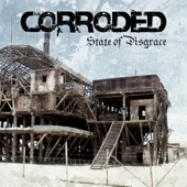 Corroded - State of Disgrace artwork