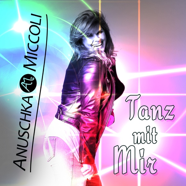 Tanz mit mir - Single | Anuschka Miccoli