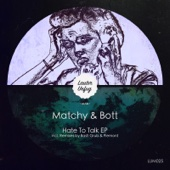Hate To Talk - EP - Matchy & Bott